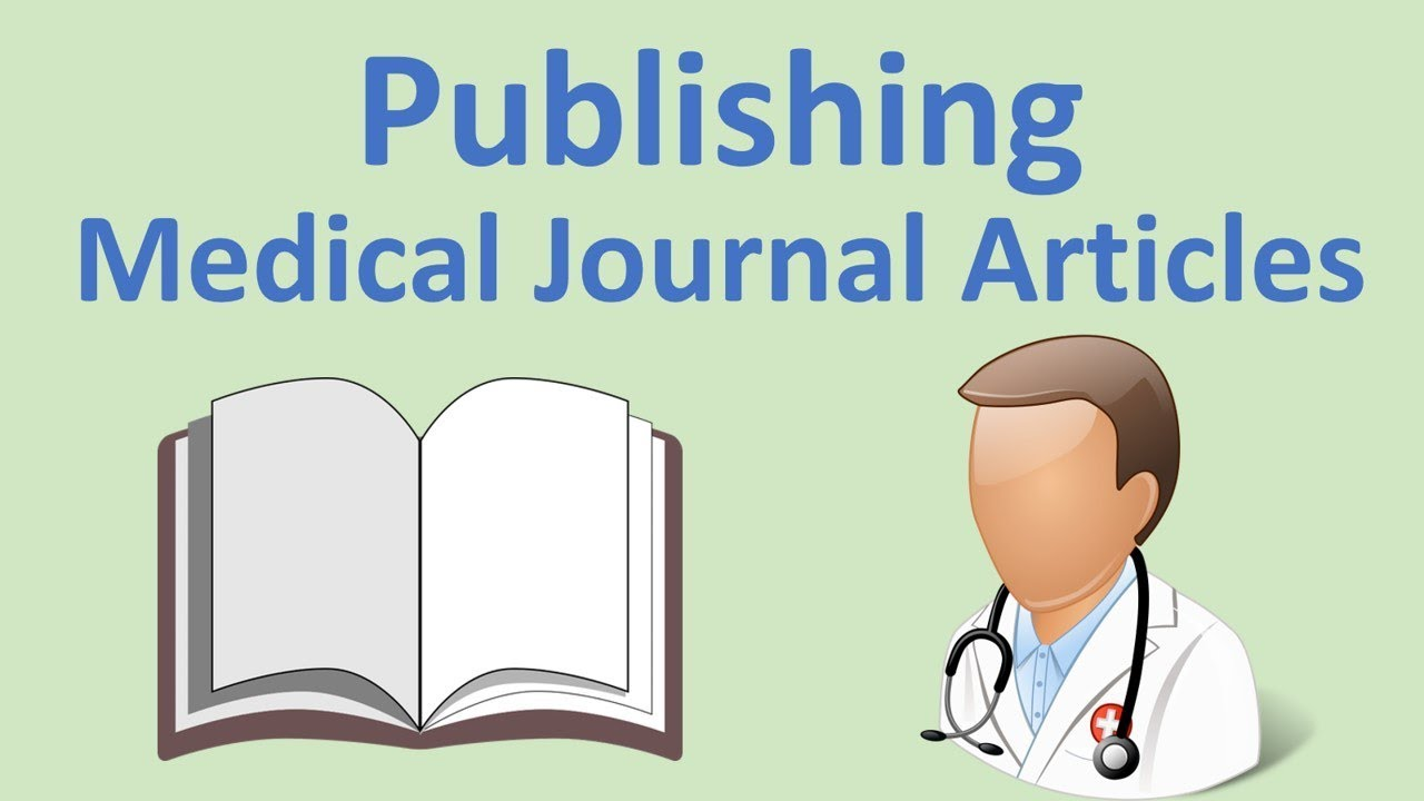 How to Publish Medical Journal Articles: A Basic Guide (Case Reports,  PubMed, Impact Factor, etc )