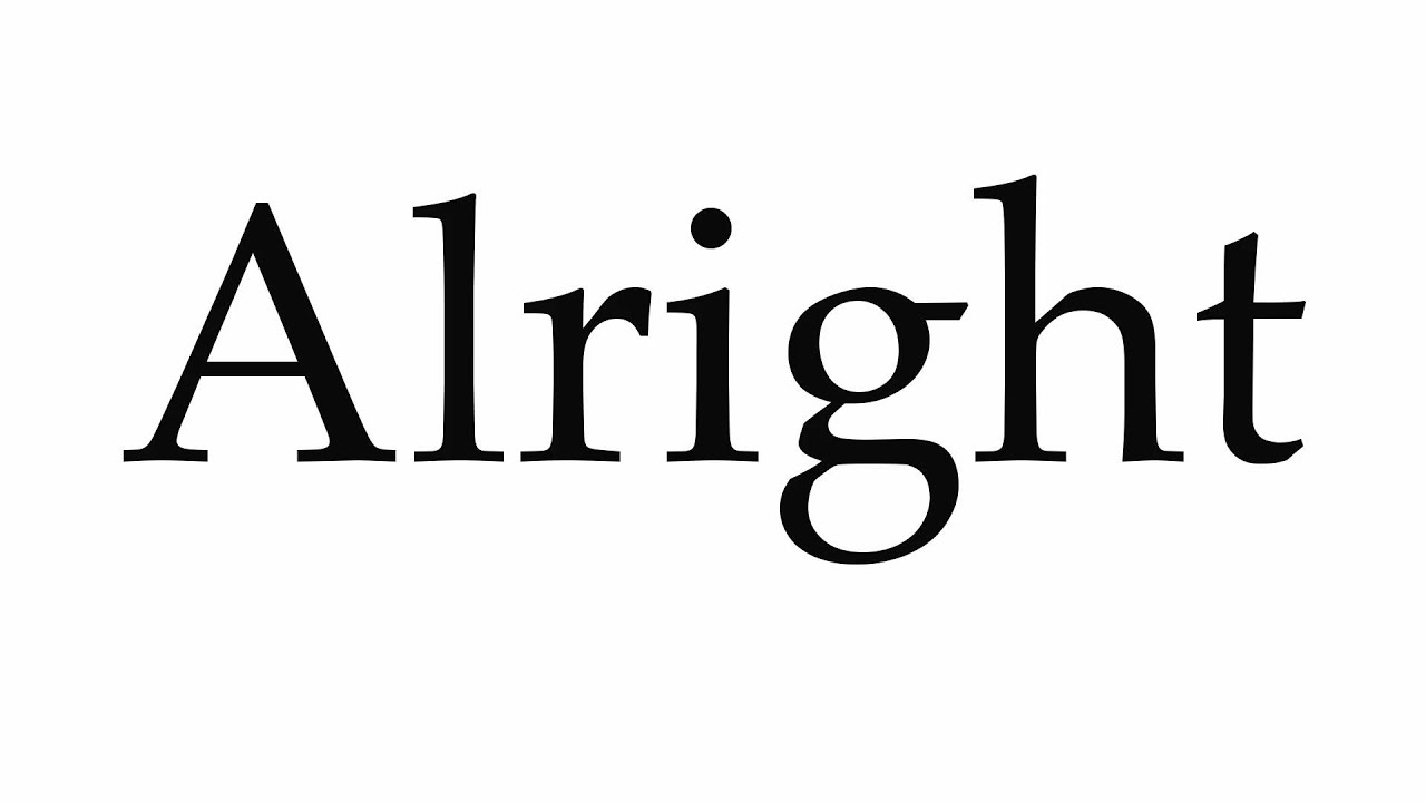 How to Pronounce Alright