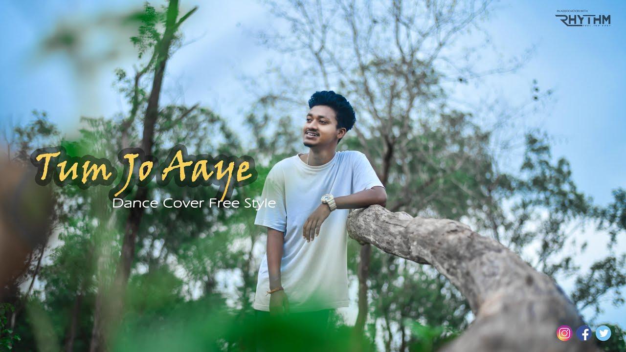 Tum Jo Aaye | Dance Cover | Freestyle  | Dev Madaiya | RHYTHM