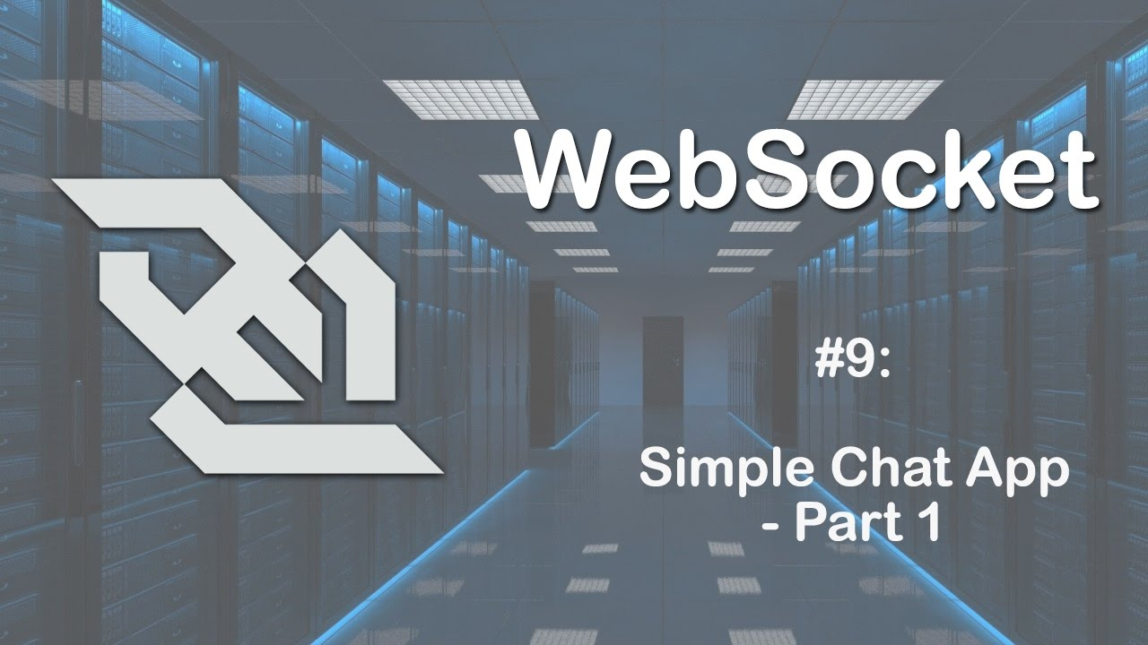 WebSocket Tutorial 9: Simple Chat Application - Part 1