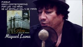 MIGUEL LUNA / PUEBLA 5 DE MAYO / CHINITA POBLANA