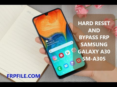 Hard reset & Bypass FRP Google Account Samsung Galaxy A30 (SM-A305)