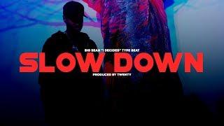 "Video [SOLD] Big Sean ""I Decided"" Type Beat - ""Slow Down"" download MP3, 3GP, MP4, WEBM, AVI, FLV November 2018"
