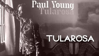 Watch Paul Young Tularosa video