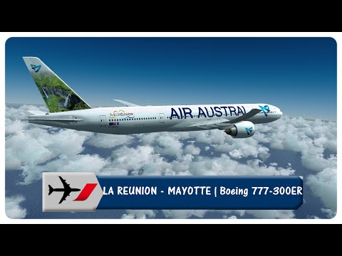 Flight Simulator X | LA REUNION - MAYOTTE | Air Austral | PMDG 777-300ER