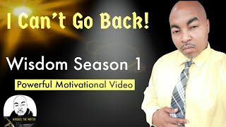 I Can't Go Back| Powerful Motivational Video | Marques The Writer