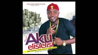 AKU ELISI ELISI - Original - by Onyeoma Tochukwu Nnamani