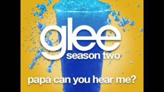 Glee Papa Can You Hear Me LYRICS