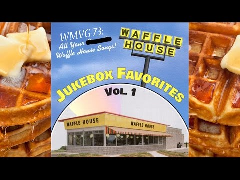 WMVG 73: All Your Waffle House Songs