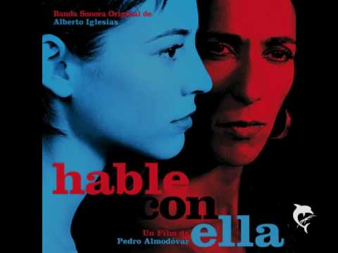 Hable Con Ella Talk To Her  Alberto Iglesias  Hable Con Ella