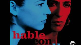 Hable Con Ella (Talk To Her) - Alberto Iglesias - Hable Con Ella