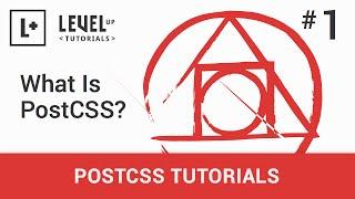 #1 - What Is PostCSS? - PostCSS Tutorials