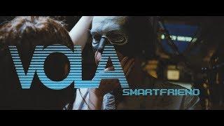 Смотреть клип Vola - Smartfriend