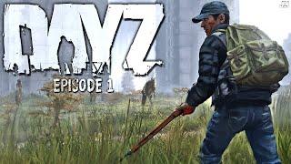 A NEW BEGINNING... - Surviving DayZ - Ep.1