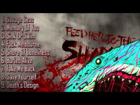 Feed Her To The Sharks - Savage Seas 2013 [Full Album / HQ]