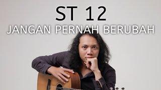 FELIX IRWAN | ST 12 - JANGAN PERNAH BERUBAH