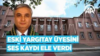 Eski Yargıtay üyesi FETÖ'cü Hüseyin Güngör Babacan'ı ses kaydı ele verdi