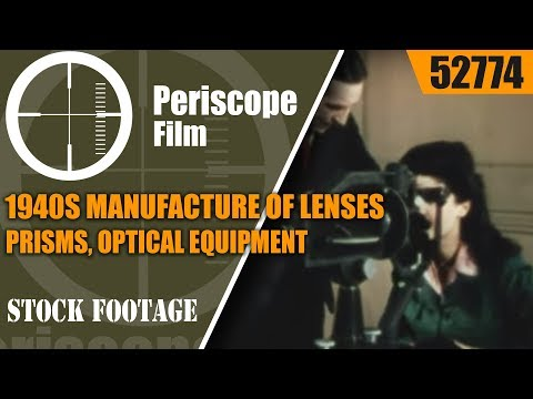 1940s MANUFACTURE OF LENSES, PRISMS, OPTICAL EQUIPMENT 52774