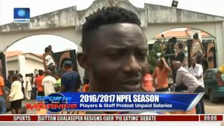 Sports This Morning: NPFL Players, Staff Protest Unpaid Salaries