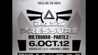 MR TRONXO BASS PRESSURE Parte 2 Octubre 2012