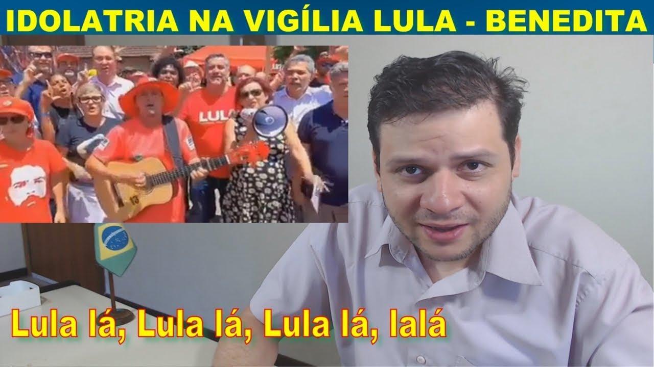Entenda a idolatria ao Lula! Vigília Lula preso - Benedita da Silva