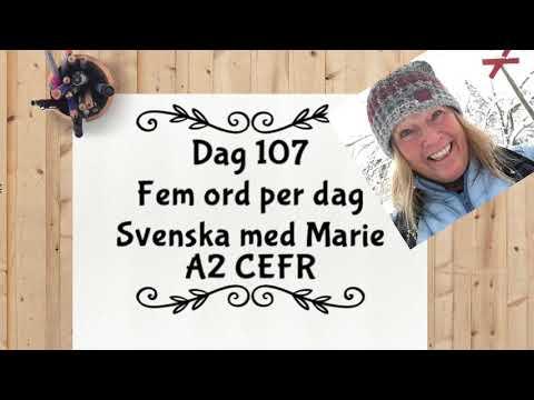 Dag 107 - Fem ord per dag - Lär dig svenska A2-nivån