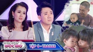 Hát mãi ước mơ 3 |Trailer TẬP 8:Bật khóc với sự sống của gần 100 đứa bé bị bỏ rơi khi vừa lọt lòng