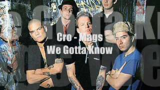 Cro Mags - We Gotta Know