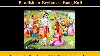 Bandish for Beginners-Raag Kafi