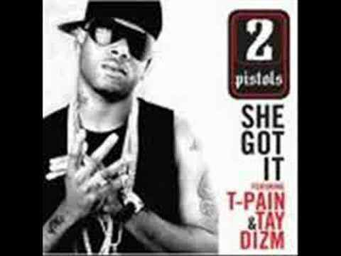 2 pistols feat t-pain,tay dizm-she got it