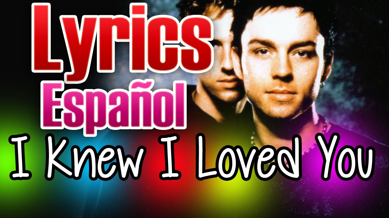 Savage Garden   I Knew I Loved You (Lyrics + Sub Español)