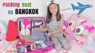 Persiapan Pergi Ke Bangkok - Nayfa Packing Pakaian dan Semua Perlengkapan - Packing With Me