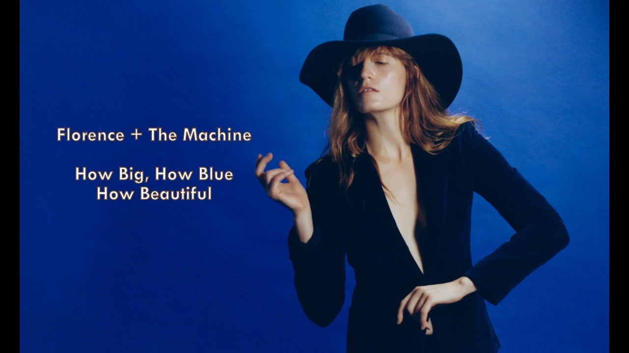 florence-the-machine-how-big-how-blue-how-beautiful-lyric-video-giuseppe-s