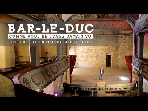 bar le duc comme vous ne l 39 avez jamais vu episode 5 le th tre des bleus de bar youtube. Black Bedroom Furniture Sets. Home Design Ideas