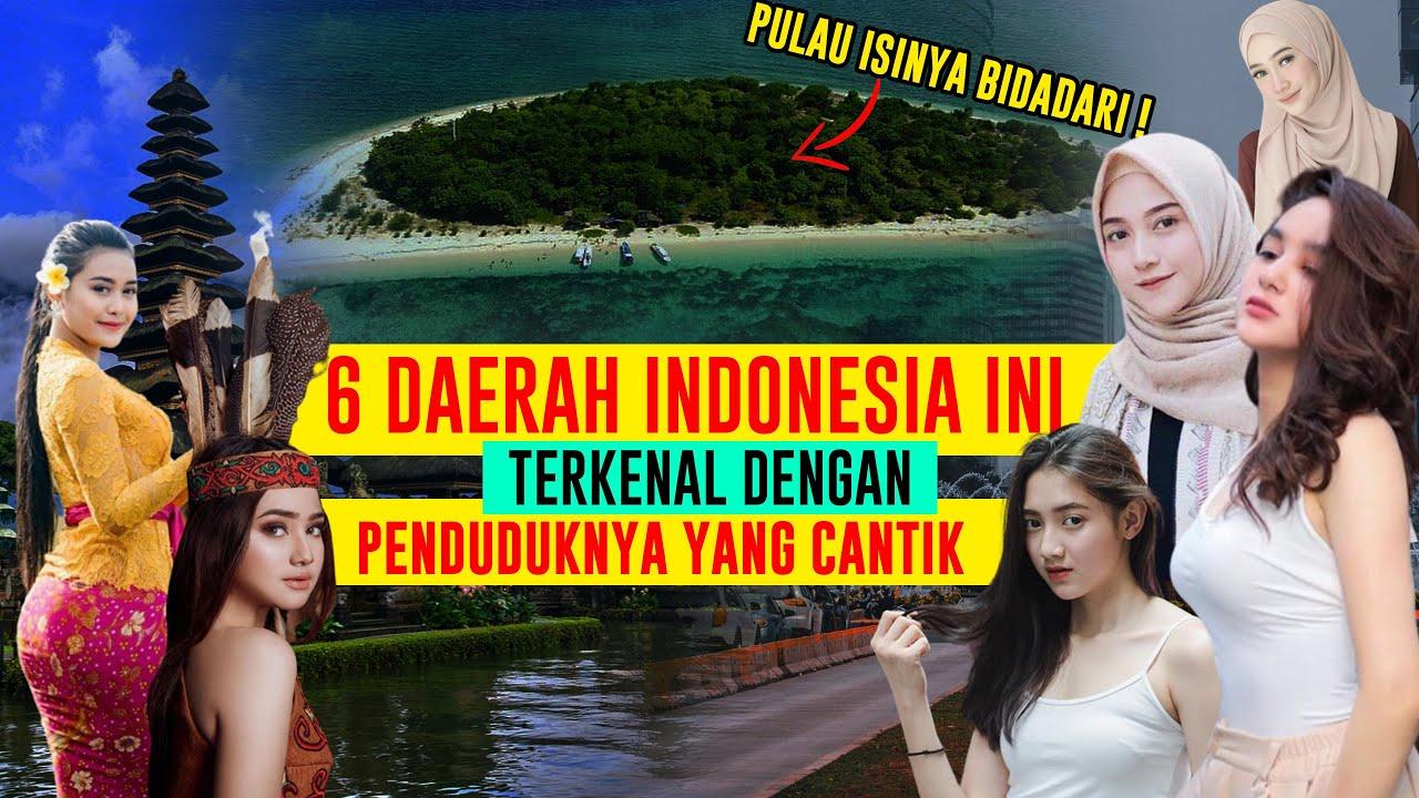 6 Daerah di Indonesia Ini Terkenal dengan Penduduk Wanita yang Cantik -  cantik