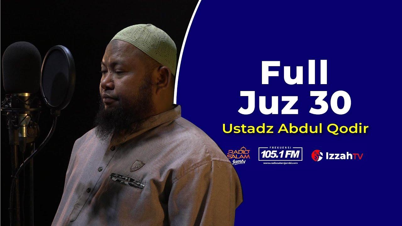 Ustadz Abdul Qodir - Full Juz 28