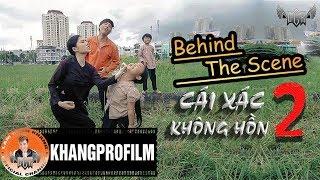 Behind The Scene CÁI XÁC KHÔNG HỒN 2 | Lâm Chấn Khang thumbnail