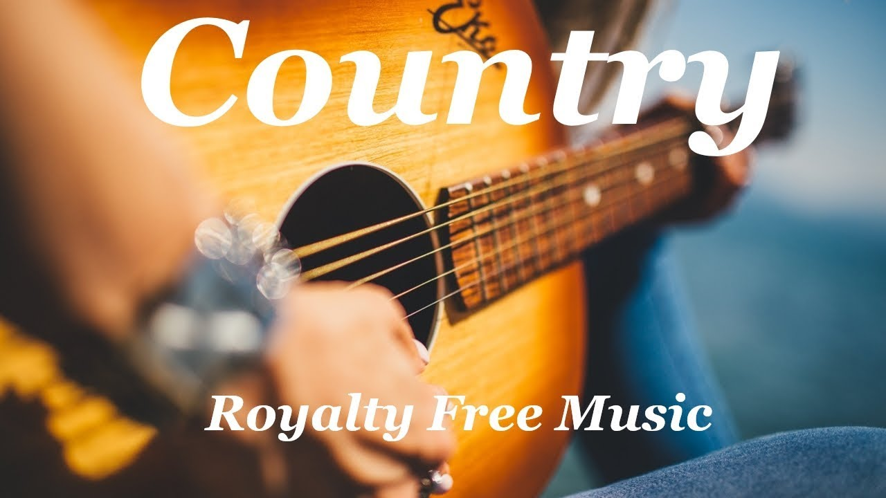 Country Royalty Free Music No Copyright Youtube