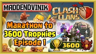 Clash of Clans - Marathon to 3600 Trophies Episode 1 (Gameplay Commentary)