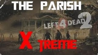 "La campagne ""The Parish"" en Expert sur Left 4 Dead 2"