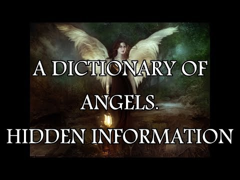 A DICTIONARY OF ANGELS - HIDDEN INFORMATION IN NAMES.