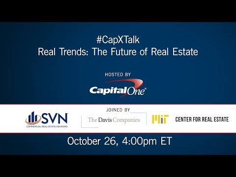 Capital One CapX Talk - Real Trends: The Future of Real Estate