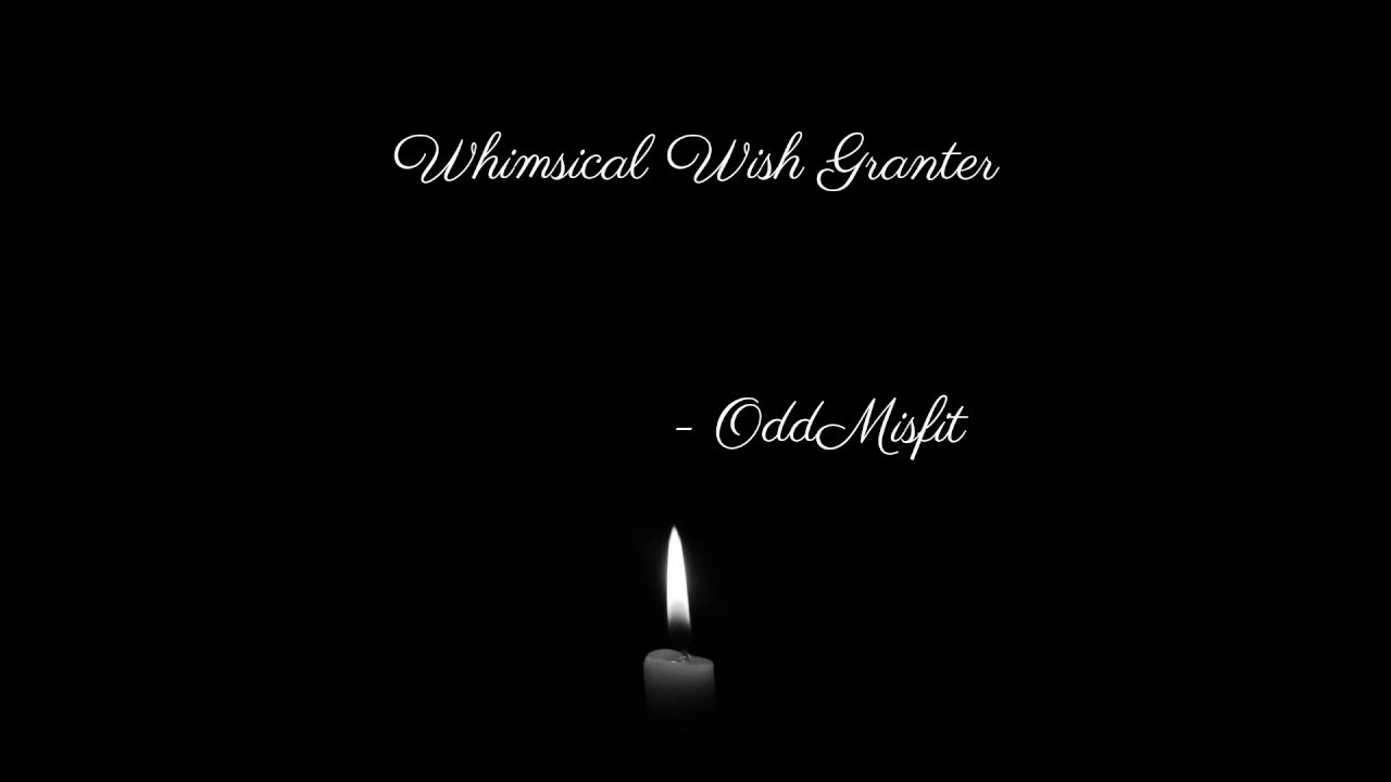 Do you want to try a real ritual? – Whimsical Wish Granter