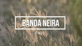 Download Mp3 Banda Neira - Rindu