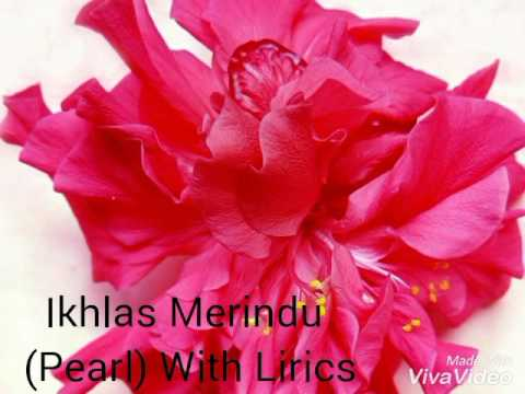 Ikhlas Merindu (Pearl) With Lirics Mp3