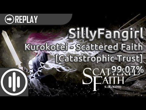 osumania SillyFangirl  Kurokotei - Scattered Faith Catastrophic Trust 9907% 1