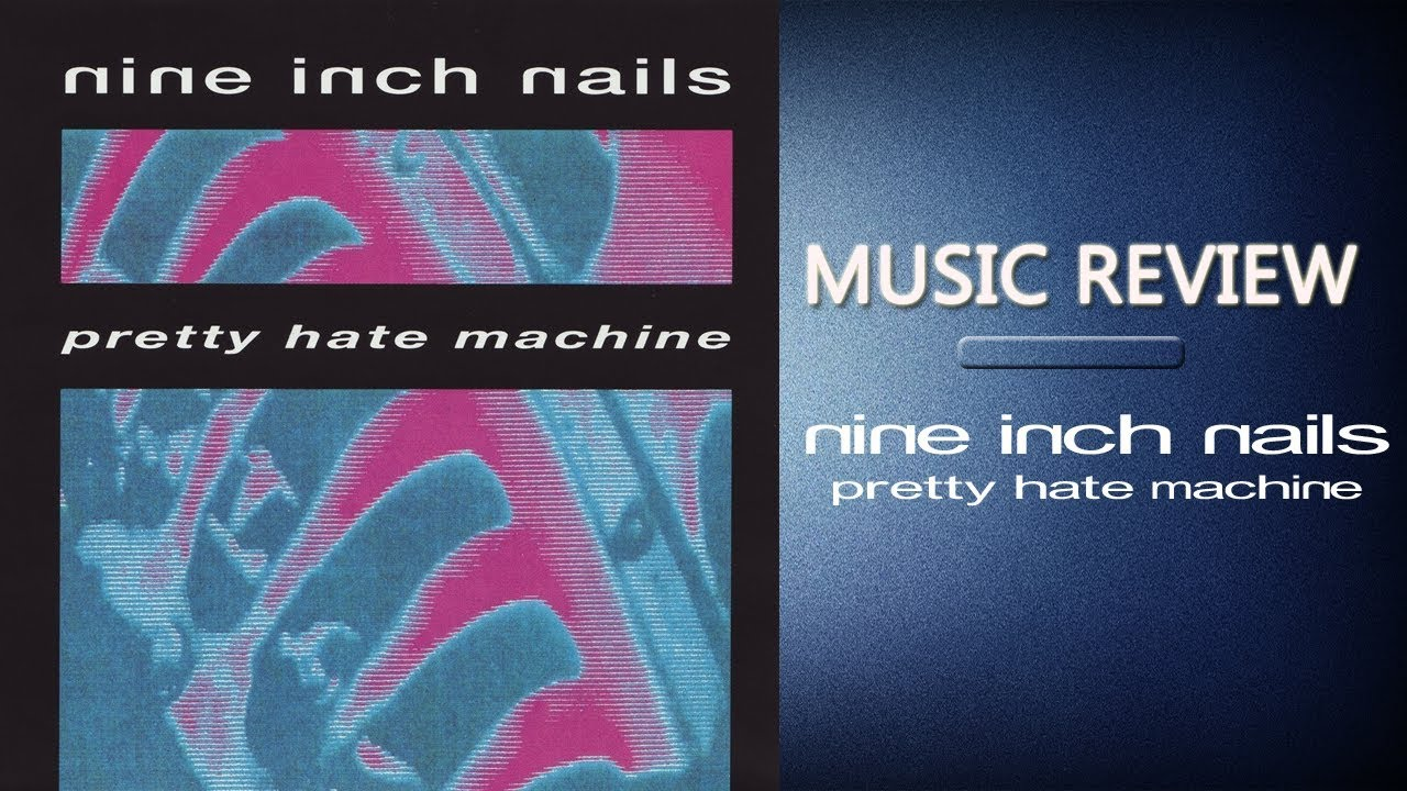 Nine Inch Nails - Pretty Hate Machine (1989) ALBUM REVIEW - YouTube