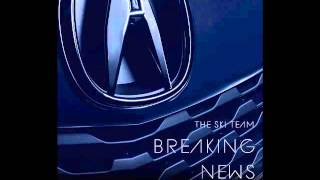 The Ski Team - Breaking News (Acura commercial FULL song)