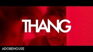 Adobe House - THANG (Music Video)