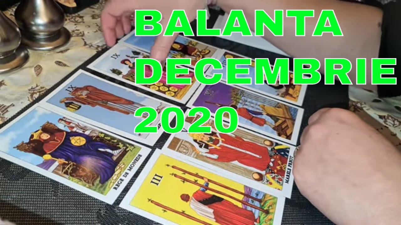 ♎ Zodia BALANTA / DECEMBRIE - 2020 / Previziuni Tarot♎